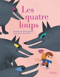 Alain Gaussel et Caroline Dall'Ava - Les quatres loups.