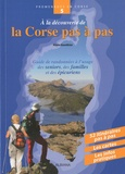 Alain Gauthier - A la découverte de la Corse pas à pas - Guide de randonnées à l'usage des seniors, des familles et des épicuriens.