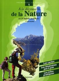Alain Gauthier - A la découverte de la nature en 25 balades familiales.