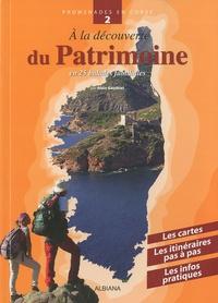 Alain Gauthier - A la découverte du Patrimoine - En 25 balades familiales.