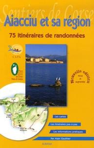 Alain Gauthier - Aiacciu et sa région - 75 itinéraires de randonnées.