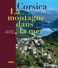 Alain Gauthier et Michel Luccioni - Corsica - La montagne dans la mer.