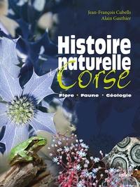 Alain Gauthier et Jean-François Cubells - Histoire naturelle de la Corse - Flore, faune, géologie.