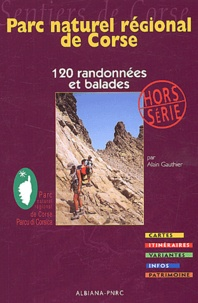 Alain Gauthier - Parc naturel régional de Corse - 120 randonnées et balades.