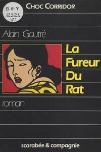 Alain Gautré - La fureur du rat.
