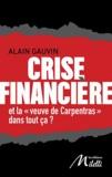 """Alain Gauvin - Crise financière - Et la """"veuve de Carpentras"""" dans tout ça ?."""