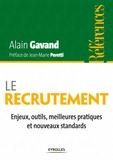 Alain Gavand - Le recrutement - Enjeux, outils, meilleures pratiques et nouveaux standards.