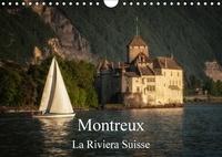 Alain Gaymard - Montreux, la Riviera Suisse (Calendrier mural 2017 DIN A4 horizontal) - Une promenade le long du lac de Genève à Montreux (Calendrier mensuel, 14 Pages ).