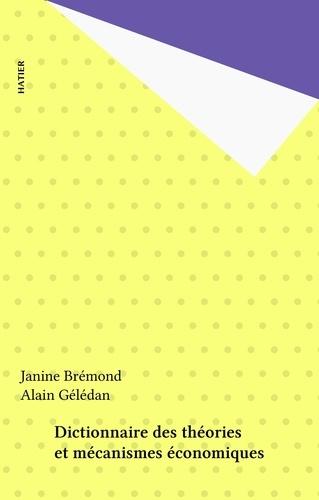 DICTIONNAIRE DES THEORIES ET MECANISMES ECONOMIQUES. 2ème édition 1996