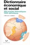 Alain Gélédan et Janine Brémond - Dictionnaire économique et social - 100 articles thématiques, 1500 définitions.