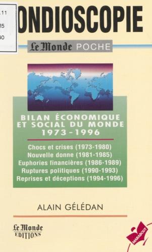 MONDIOSCOPIE. Bilan économique et social du monde 1973-1996