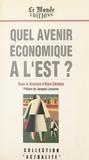 Alain Gélédan - Quel avenir économique à l'Est ?.