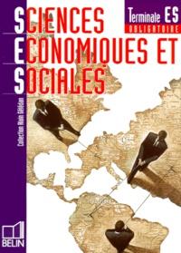 Alain Gélédan et  Collectif - Sciences économiques et sociales, terminale ES - Obligatoire.