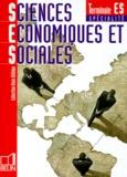 Alain Gélédan et  Collectif - Sciences économiques et sociales, terminale ES, - Spécialité.