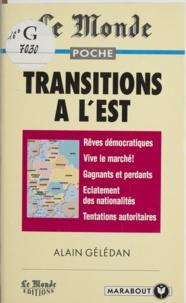 Alain Gélédan - Transitions à l'Est.