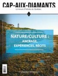 Alain Gelly et Jean Tanguay - Cap-aux-Diamants  : Cap-aux-Diamants. No. 143, Automne 2020 - Nature/culture : ancrage, expériences, récits.