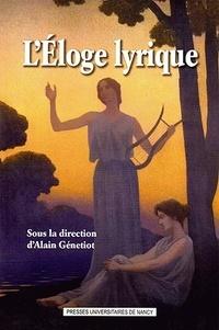 Alain Génetiot - L'éloge lyrique.