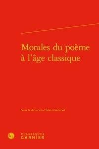 Alain Génetiot - Morales du poème à l'âge classique.