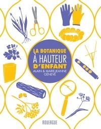Alain Génevé et Marie-Jeanne Génevé - La botanique à hauteur d'enfant.