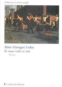 Alain (Georges) Leduc - Et nous voilà ce soir.