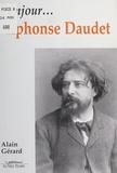 Alain Gérard - Bonjour, Alphonse Daudet.