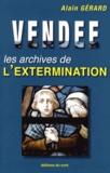 Alain Gérard - Vendée - Les archives de l'extermination.