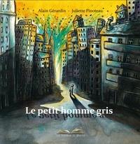 Alain Gérardin et Juliette Pinoteau - Le petit homme gris.