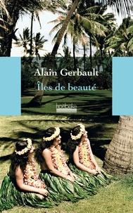 Alain Gerbault - Iles de beauté.