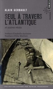 Téléchargeur d'ebook gratuit pour iphone Seul à travers l'Atlantique et autres récits par Alain Gerbault 9782757880425 (Litterature Francaise)