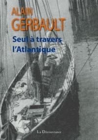Seul à travers l'Atlantique - Alain Gerbault | Showmesound.org