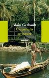 Alain Gerbault - Un paradis se meurt.