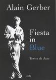 Alain Gerber - Fiesta in Blue - Textes de jazz.
