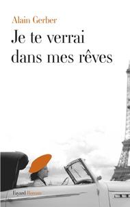 Alain Gerber - Je te verrai dans mes rêves.