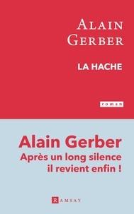 Alain Gerber - La hache.
