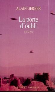 Alain Gerber - Roman  : La porte d'oubli.
