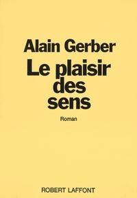 Alain Gerber - Le plaisir des sens.