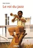 Alain Gerber - Le roi du jazz.