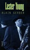 Alain Gerber - Lester Young.