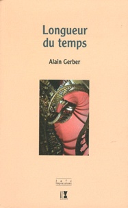 Alain Gerber - Longueur du temps.