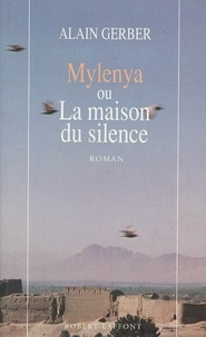 Alain Gerber - Mylenya ou la maison du silence - T.1.