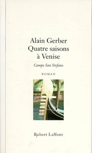 Alain Gerber - Quatre saisons à Venise.