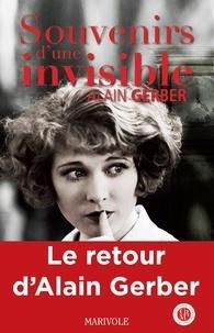 Alain Gerber - Souvenirs d'une invisible.