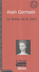Alain Germain - Le Sceau de la mort.