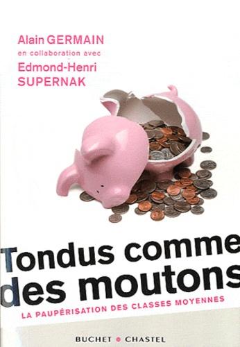 Alain Germain - Tondus comme des moutons - La paupérisation des classes moyennes.