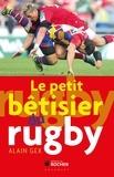 Alain Gex - Le petit bétisier du rugby.