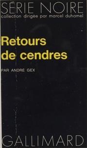 Alain Gex - Retours de cendres.