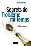Alain Gex - Secrets de troisième mi-temps.