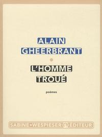 Alain Gheerbrant - L'homme troué - Poèmes.