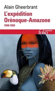 Alain Gheerbrant - Orénoque-Amazone - 1948-1950.
