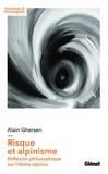Alain Ghersen - Risque et alpinisme - Réflexion philosophique sur l'Homo alpinus.